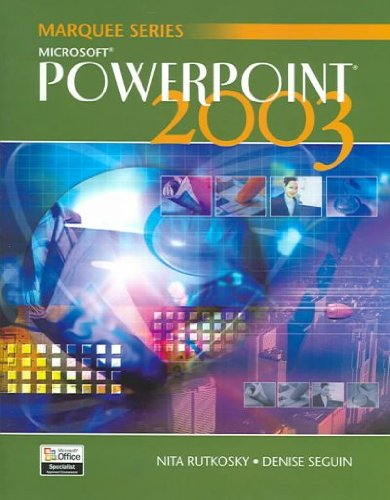 Microsoft Powerpoint 2003 (Marquee Series): Rutkosky, Nita Hewitt; Seguin, Denise