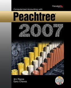 Computerized Accounting with Peachtree 2007 - Textbook Only: Jim Mazza