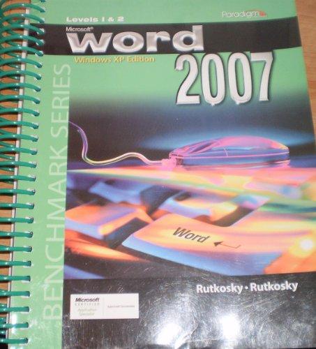 Microsoft Word 2007 XP Level 1 & 2 (Benchmark Series): Rutkosky, Nita