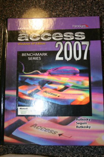 Microsoft Access 2007/Levels 1 & 2/Windows XP Edition: Rutkosky/Seguin/Rutkosky