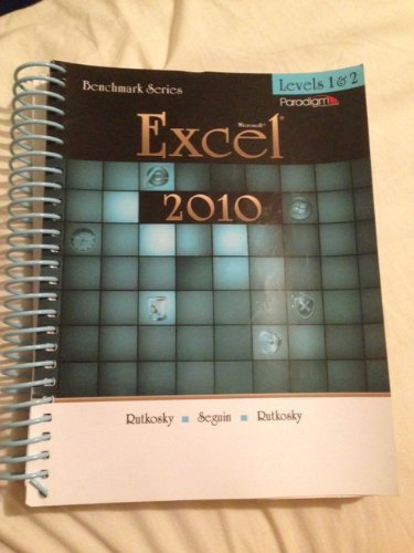 MICROSOFT EXCEL 2010:LEVELS 1+2 - Textbook ONLY: Rutkosky; Seguin