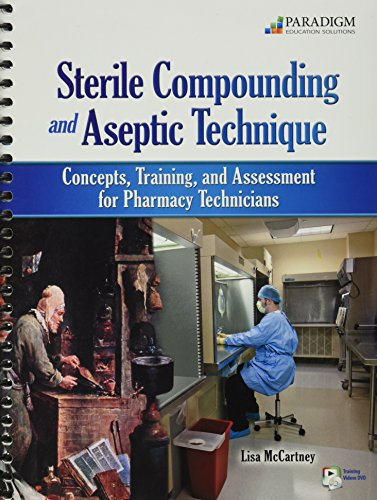 Sterile Compounding and Aseptic Technique: Concepts, Training,: BAAS, CPhT, PhTR