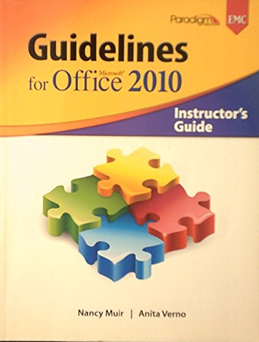 Guidelines F/ms.office 2010 Instructor's Edition: Nancy Muir and
