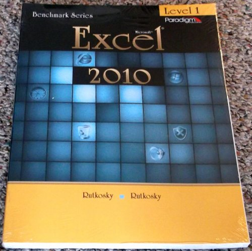 9780763843144: Microsoft Excel 2010 : Level 1 (Benchmark Series)