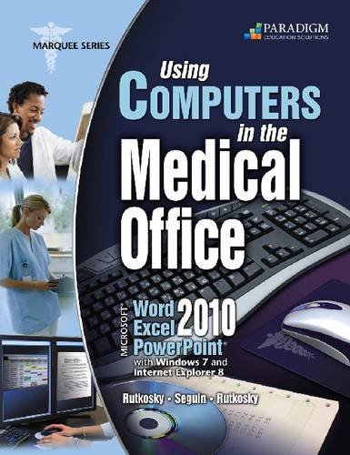 9780763844295: Using Computers in the Medical Office: Microsoft® Word, Excel, and PowerPoint 2010: Text with data files CD