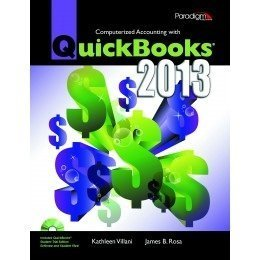 Computerized Accounting with Quickbooks 2013 (Mixed media product): Kathleen Villani, James B. Rosa