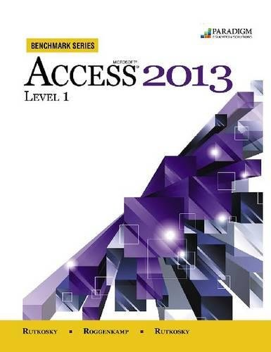 Microsoft® Access® 2013 - Level 1: Rutkosky, Nita Hewitt