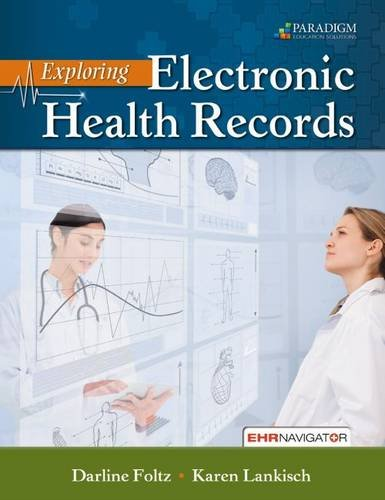 Exploring Electronic Health Records: Text with EHR Navigator (Code via Mail) (Paperback): Darline ...