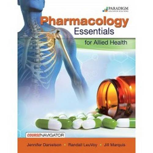 Pharmacology Essentials for Allied Health: Text with: Danielson, Jennifer, LeuVoy,