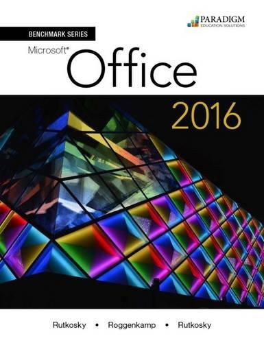 Benchmark Series: Microsoft Office 2016: Text: Nita Rutkosky