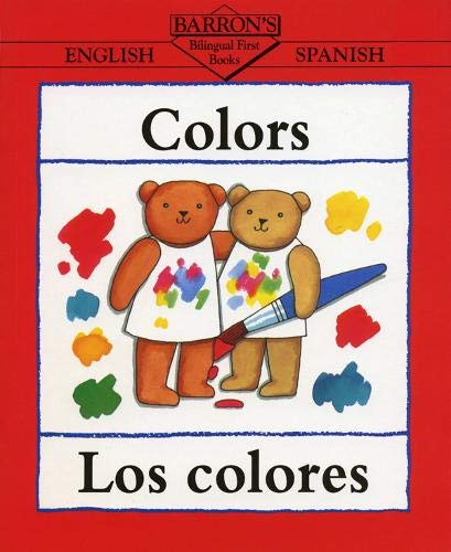 9780764100338: Colors/Los Colores (Bilingual First Books/English-Spanish) (Spanish Edition)