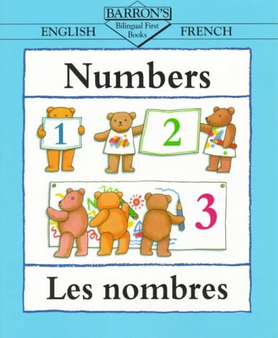 9780764100345: Numbers = Les Nombres (Bilingual First Books) (English and French Edition)