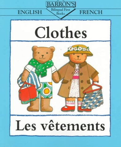 9780764100390: Clothes = Les Vetements (Bilingual First Books) (English and French Edition)
