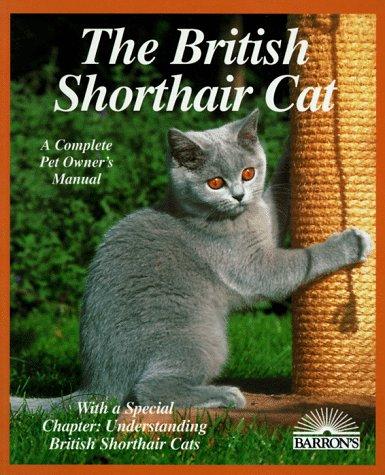 9780764100567: The British Shorthair Cat (Barron's Complete Pet Owner's Manuals)