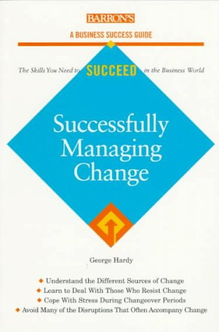 9780764100604: Successfully Managing Change (Barron's Business Success Guides)