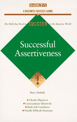 9780764100710: Successful Assertiveness (Barron's Business Success Guides)