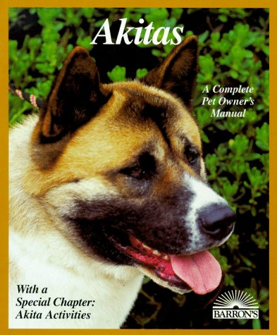 9780764100758: Akitas: Everything About Purchase, Care, Nutrition, Breeding, Behavior, and Training