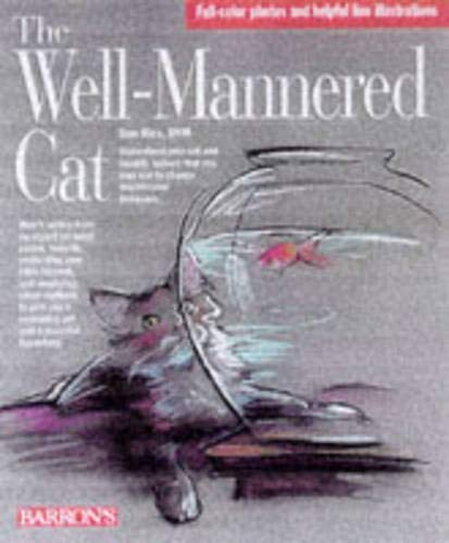 9780764102226: The Well-Mannered Cat: A Practical Guide to Feline Behavior Modification
