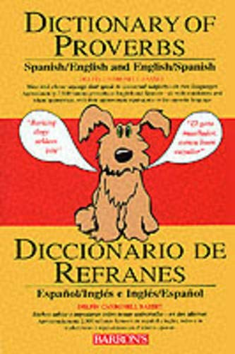 9780764102516: Dictionary of Proverbs, Sayings, Maxims & Adages: Spanish/English and English/Spanish (Spanish and English Edition)