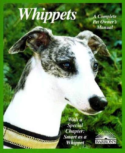 9780764103124: Whippets: Everything About Purchase, Adoption, Care, Nutrition, Behavior, and Training