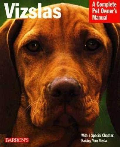 9780764103216: Vizslas (A Complete Pet Owner's Manual)