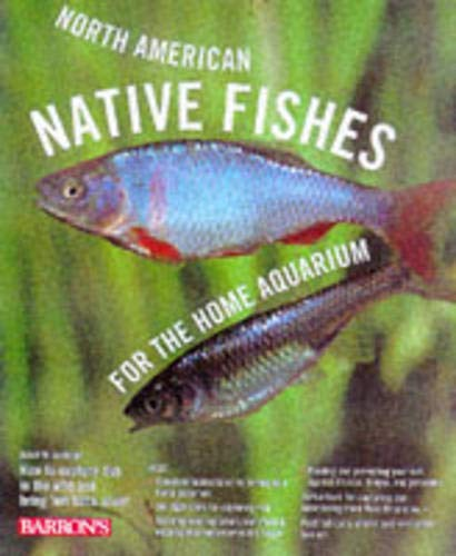North American Native Fishes for the Home Aquarium: Schleser, David M.