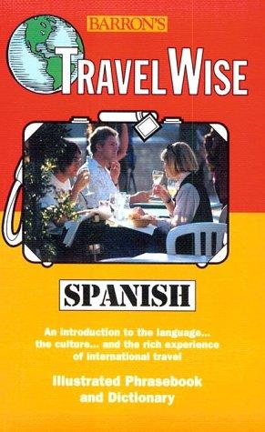 Travelwise Spanish (Travelwise language): Carlos Segoviano,Barron's Publishing,Barrons