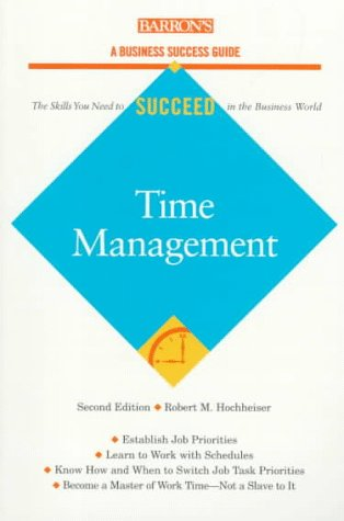 Time Management (Barron's Business Success Guides) (9780764104022) by Hochheiser, Robert M.