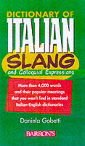 9780764104329: Dictionary of Italian Slang and Colloquial Expressions
