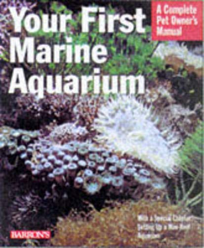 9780764104473: Your First Marine Aquarium (Complete Pet Owner's Manuals)