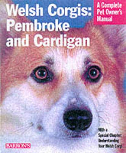 9780764105579: Welsh Corgis: Pembroke and Cardigan : Everything About Purchase, Care, Nutrition, Grooming, Behavior, and Training
