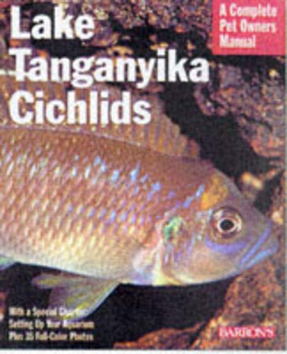 9780764106156: Lake Tanganyikan Cichlids (A Complete Pet Owner's Manual)