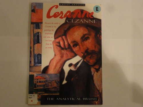 Cezanne: The Analytical Brush (Great Artists Series): David Spence