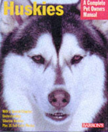 9780764106613 Huskies Complete Pet Owner S Manuals Abebooks