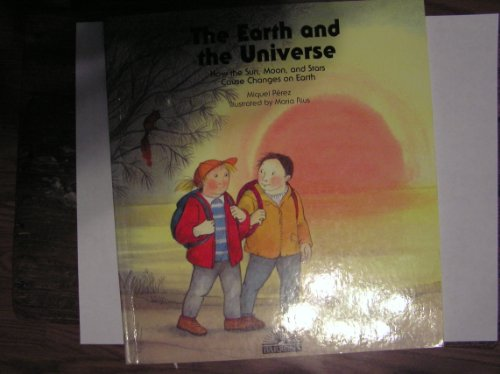 9780764106873: The Earth and the Universe: How the Sun, Moon, and Stars Cause Changes on Earth