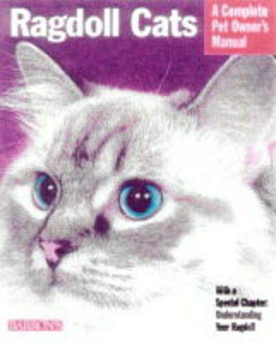 9780764107320: Ragdoll Cats: Everything About Purchase, Nutrition, Health Care, Grooming, Behavior, and Showing
