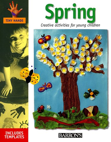 9780764107436: Spring: Creative Activities for Young Children (Tiny Hands)