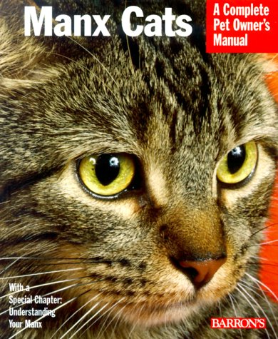 9780764107535: Manx Cats: Everything About Purchase, Care, Nutrition, Grooming, and Behavior (Complete Pet Owner's Manual)