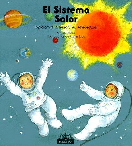 9780764107597: El Sistema Solar: Exploramos LA Tierra Y Sus Alrededores