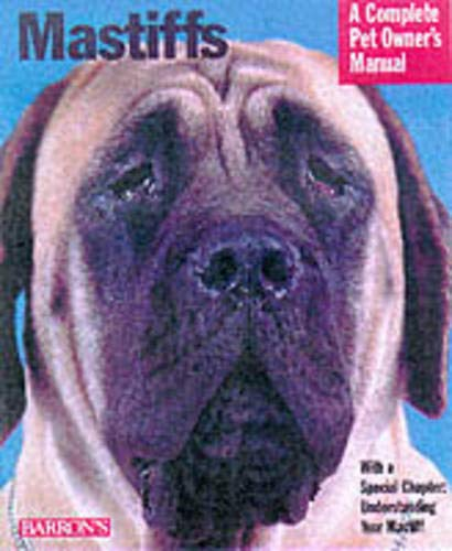 9780764107627: Mastiffs (Complete Pet Owner's Manuals)