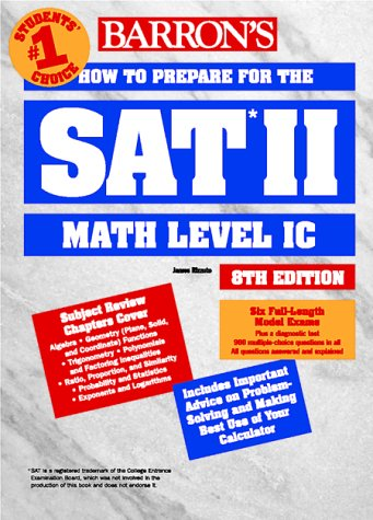 9780764107702: How to Prepare for the Sat II: Mathematics Level I C (BARRON'S HOW TO PREPARE FOR THE SAT II MATHEMATICS IC)