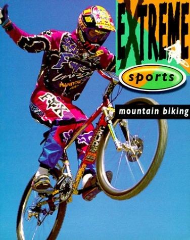 9780764107962: Mountain Biking (Extreme Sports)