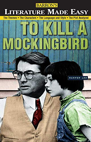 9780764108228: To Kill a Mockingbird: The Themes · The Characters · The Language and Style · The Plot Analyzed (Literature Made Easy)