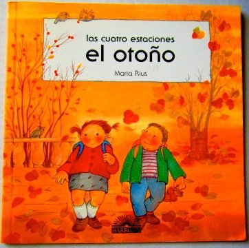 El Otono: Autumn (Cuatro Estaciones) (Spanish Edition) (0764108921) by Maria Rius