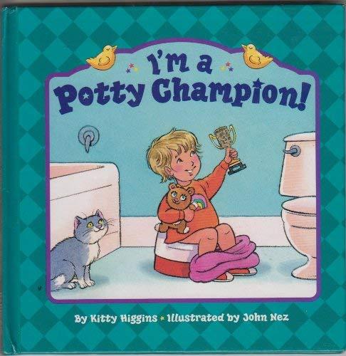 I'm a Potty Champion!: Kitty Higgins