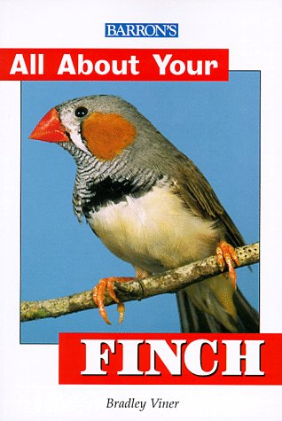 All About Your Finch (All About Your Pets Series)