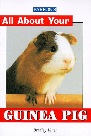 All About Your Guinea Pig (All about Your Pet): Bradley Viner B.Vet.Med MRCVS