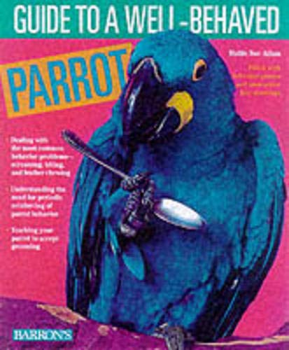 GUIDE TO A WELL-BEHAVED PARROT: Athan, Mattie Sue