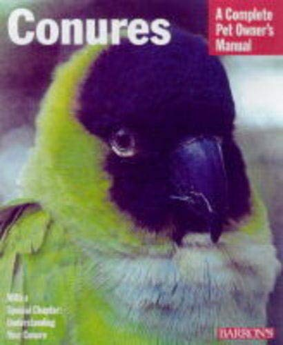 Conures A Complete Pet Owner's Manual