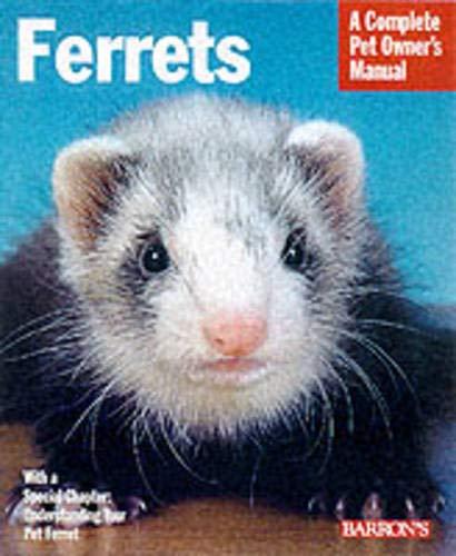 9780764110504: Ferrets (Barron's Complete Pet Owner's Manuals)
